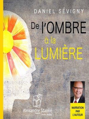 cover image of De l'ombre à la lumière
