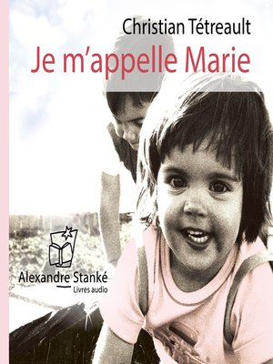 cover image of Je m'appelle Marie