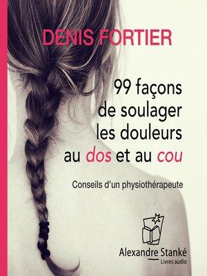 cover image of 99 façons de soulager les douleurs au dos et au cou