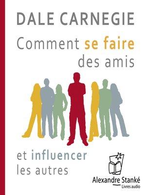 cover image of Comment se faire des amis et influancer les autres