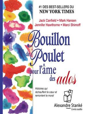 cover image of Bouillon de poulet pour l'âme des ados