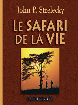cover image of Le safari de la vie