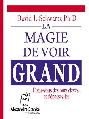 cover image of La magie de voir grand