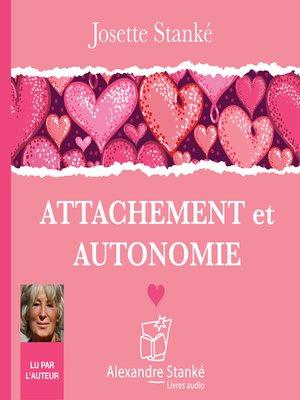 cover image of Attachement et autonomie