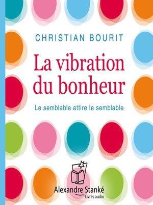 cover image of La vibration du bonheur