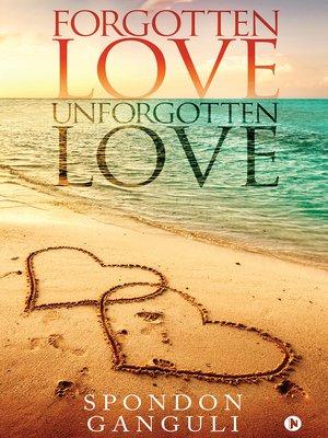 cover image of Forgotten Love/Unforgotten Love