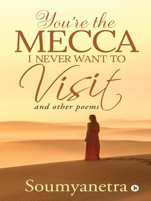 cover image of You're the Mecca I never want to visit