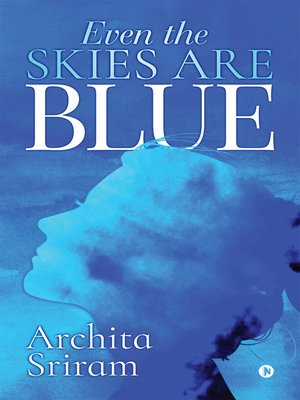 cover image of Even the Skies Are Blue