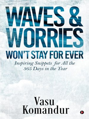 cover image of WAVES & WORRIES WON'T STAY FOR EVER