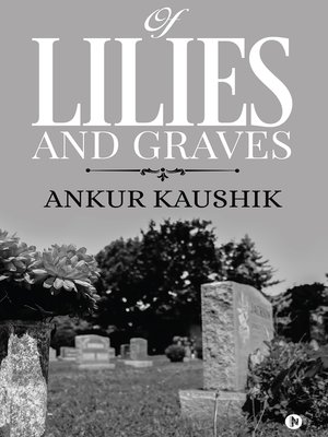 cover image of Of Lilies and Graves