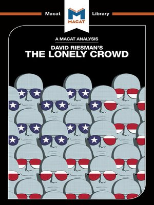 cover image of A Macat Analysis of The Lonely Crowd: A Study of the Changing American Character