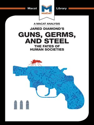 cover image of A Macat Analysis of Guns, Germs & Steel: The Fate of Human Societies