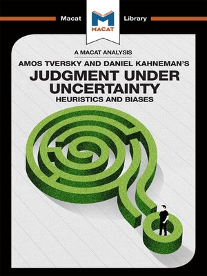 cover image of A Macat Analysis of Judgment under Uncertainty: Heuristics and Biases