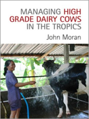 cover image of Managing High Grade Dairy Cows in the Tropics