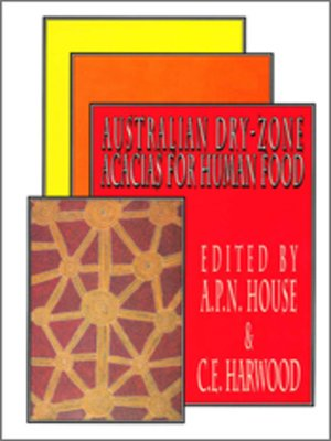 cover image of Australian Dry-zone Acacias for Human Food