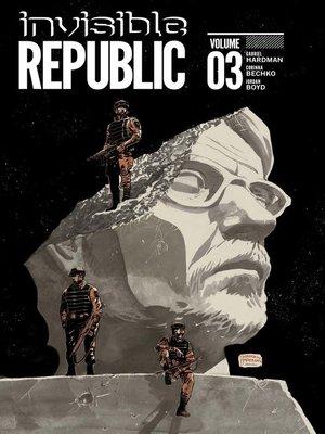 cover image of Invisible Republic (2015), Volume 3