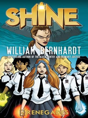 cover image of Renegades (William Bernhardt's Shine Series Book 4)