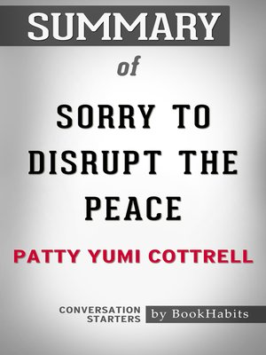cover image of Summary of Sorry to Disrupt the Peace by Patty Yumi Cottrell