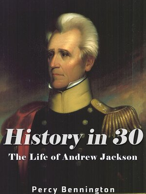 cover image of History in 30: The Life of Andrew Jackson