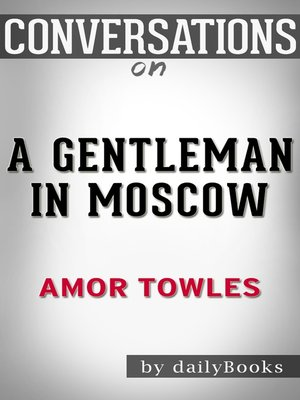 cover image of Conversation Starters: A Gentleman in Moscow by Amor Towles