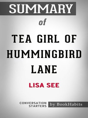 cover image of Summary of the Tea Girl of Hummingbird Lane by Lisa See