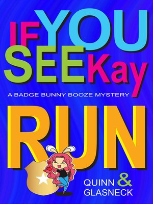 cover image of If You See Kay Run- a Badge Bunny Booze Mystery