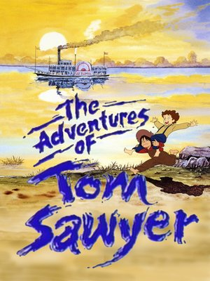 cover image of The Adventures of Tom Sawyer, Season 1, Episode 1