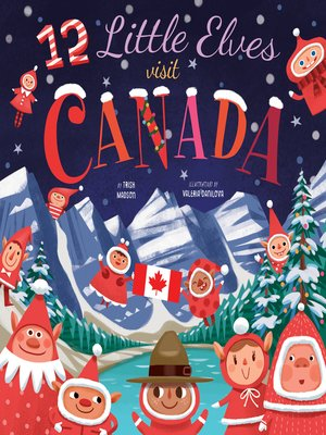 cover image of 12 Little Elves Visit Canada