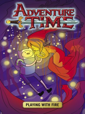 cover image of Adventure Time: Playing With Fire