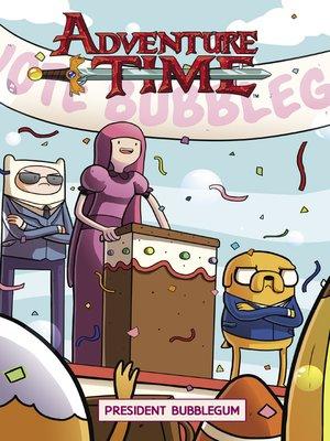 cover image of Adventure Time: President Bubblegum