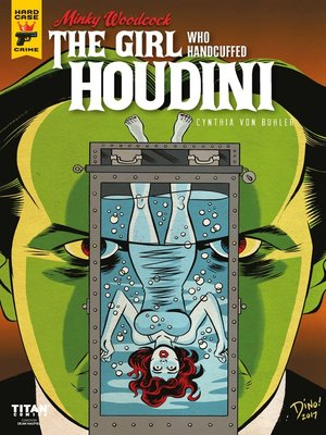 cover image of Minky Woodcock (2017): The Girl Who Handcuffed Houdini, Issue 4