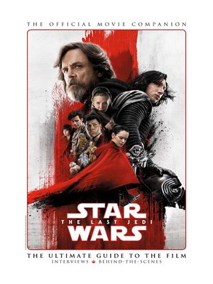 cover image of Star Wars: The Last Jedi - The Official Movie Companion