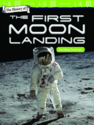 cover image of The History of the First Moon Landing: Dividing Decimals