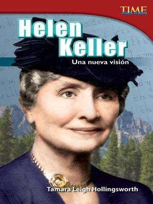 cover image of Helen Keller: Una nueva visión (Helen Keller: A New Vision)