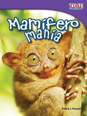 cover image of Mamífero manía (Mammal Mania)
