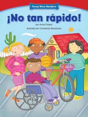 cover image of ¡No tan rápido!