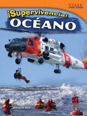cover image of ¡Supervivencia! Océano (Survival! Ocean)