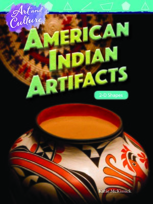 cover image of Art and Culture: American Indian Artifacts: 2-D Shapes