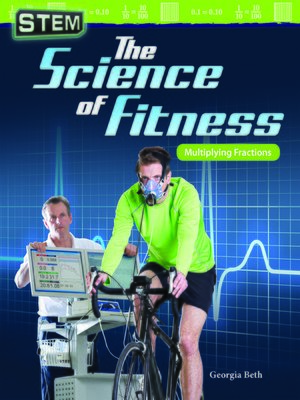 cover image of STEM: The Science of Fitness: Multiplying Fractions