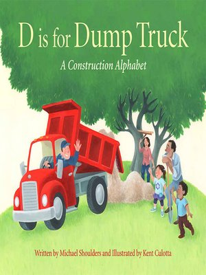 cover image of D Is for Dump Truck: A Construction Alphabet
