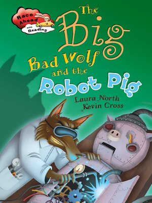 cover image of The Big Bad Wolf and the Robot Pig