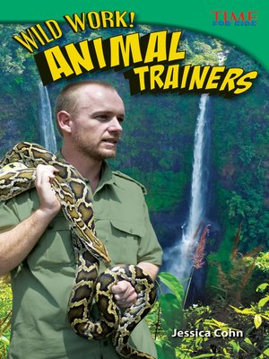 cover image of Wild Work! Animal Trainers