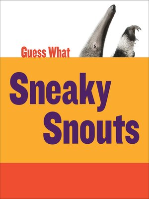 cover image of Sneaky Snouts: Giant Anteater