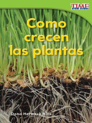 cover image of Como crecen las plantas (How Plants Grow)
