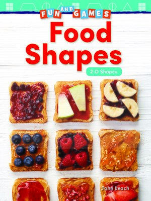 cover image of Fun and Games: Food Shapes: 2-D Shapes