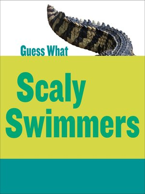 cover image of Scaly Swimmers: Crocodile
