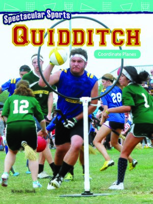 cover image of Spectacular Sports: Quidditch: Coordinate Planes