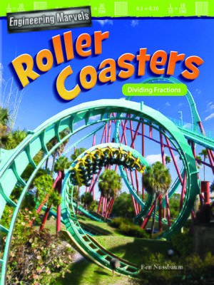 cover image of Engineering Marvels: Roller Coasters: Dividing Fractions