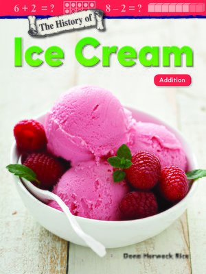 cover image of The History of Ice Cream: Addition