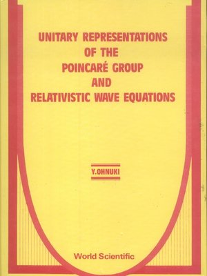 cover image of Unitary Representations of the Poincare Group and Relativistic Wave Equations